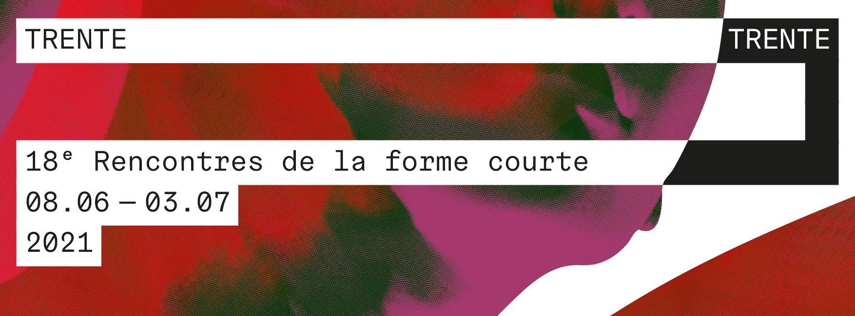 30/ 30 Les rencontres de la forme courte